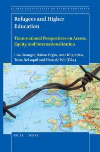Refugees and Higher Education: Trans-national Perspectives on Access, Equity, and Internationalization Co-authored by Araz Khajarian
